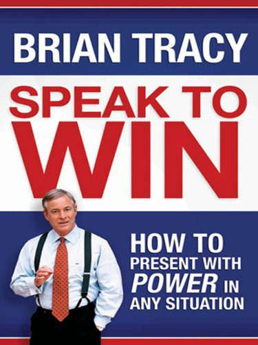 Speak To Win from Brian Tracy