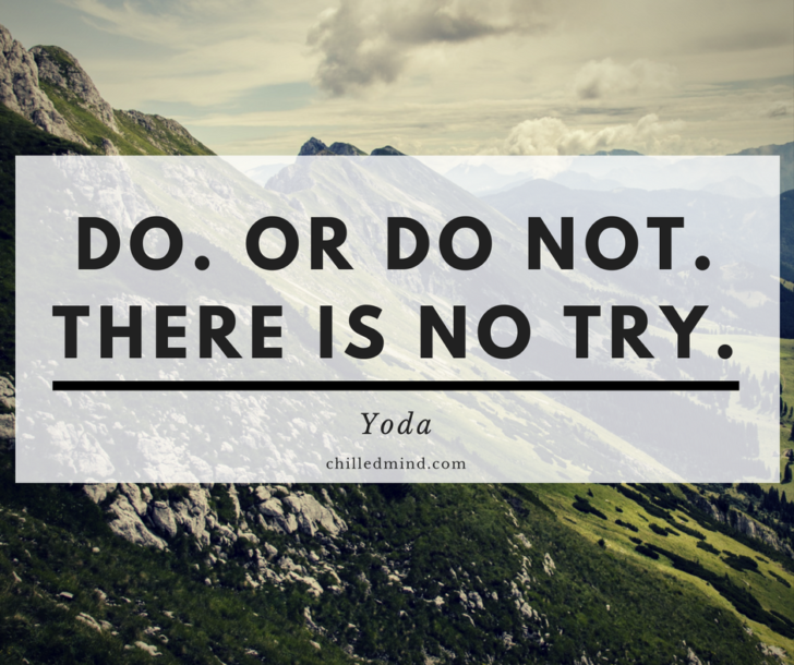 Yoda Quote There Is No Try: 50+ Famous Yoda Quotes To Help You Stay On The Light Side